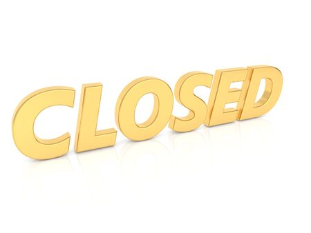 Closed inscription isolated on a white background. 3d render illustration.