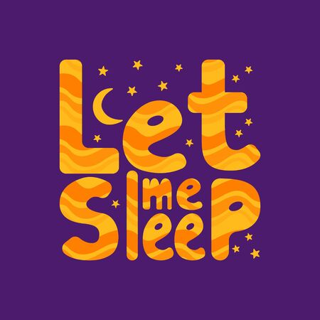 Let me sleep. Cute lettering in square frame. Orange text on purple background. Vector illustration.