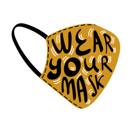 Wear your mask creative concept with lettering inside. Vector illustration.