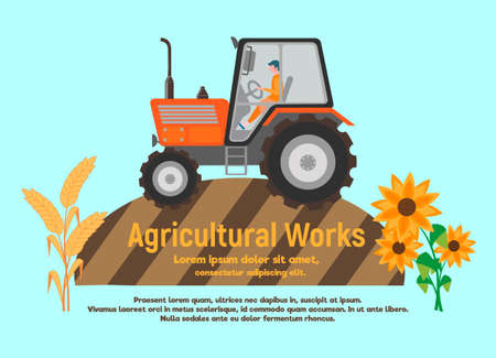 Agricultural work poster. The concept of agricultural work. Tractor at the time of sowing in the fields, sunflowers and ears as a symbol of agriculture.  イラスト・ベクター素材