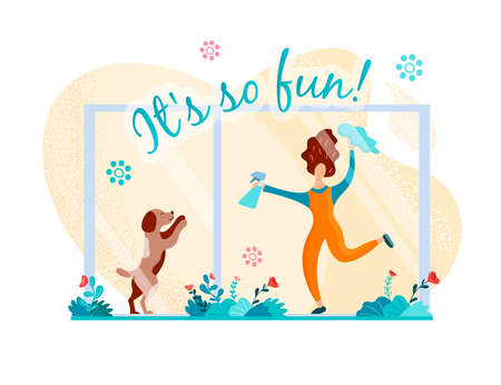 Cheerful girl washing windows and her puppy friend. Joking caption Its so fun!.. Vector illustration for postcards, stickers, posters and social media design. Ilustração