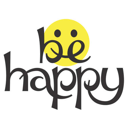 Be happy lettering abstract concept  illustration