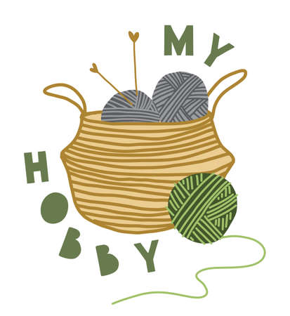 Print knitting. Text My hobby. Collection Elements: wool, thread, basket, text. Hobbies, trendy home decor. Vector illustration.
