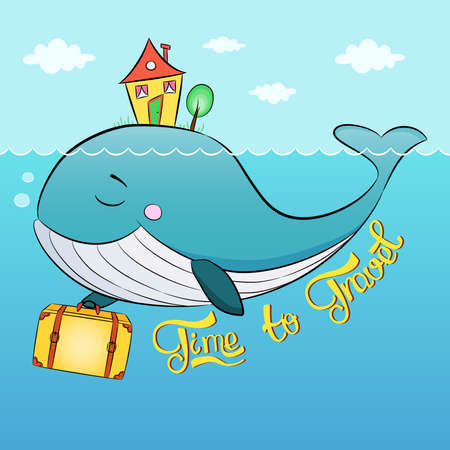 Whale with suitcase and house swim in the sea. Lettering of phrase