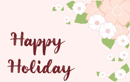 Vector illustration of greeting card with red text Happy Holiday. Frame of flowers of delicate pink-peach color