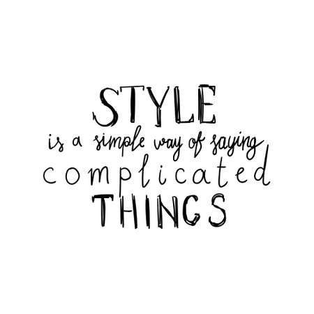 chick: Fashion lettering calligraphy with words style is a simple way of saying complicated things. Hand writing font.