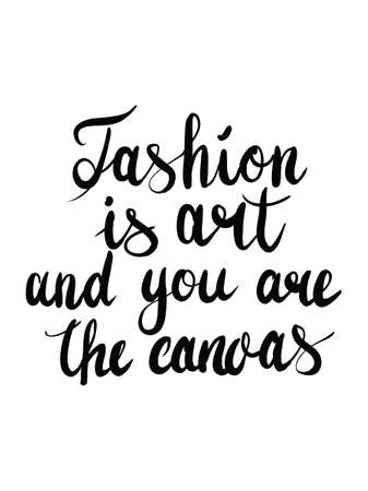 Vector hand lettering calligraphy fashion is art and you are the canvas Illustration
