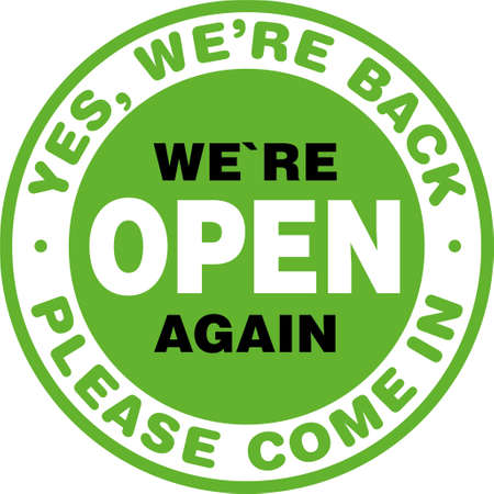 We are Open Again Signage or Entrance Sticker. We are back. Please Come In. Vector sign. Vector Illustratie