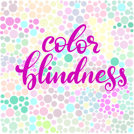 Lettering vector illustration of a word color blindness with glasses. Colorful dots of ishihara daltonism test. Ophthalmologic desease. EPS10 Иллюстрация