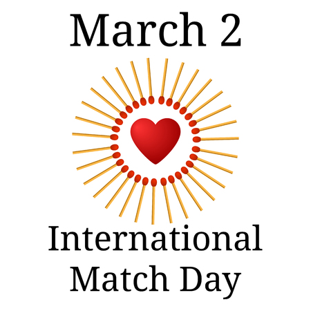 International Match Day. March 2. Frame from matchs with red heart isolated on white background. Vector illustration.