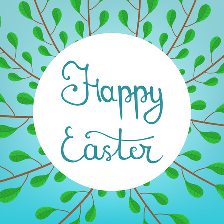 Calligraphy Lettering Happy Easter Inscription on Blue Background. Beautiful Floral Frame from Green Branches. Vector illustration for Your Design, Web.
