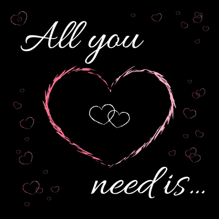 All you need is love. Romantic pink love quote. Typography Graphics. Original wear. T-shirt Printing Design for sportswear apparel, card, invitation, greeting, poster, tee, shirt. Vector illustration
