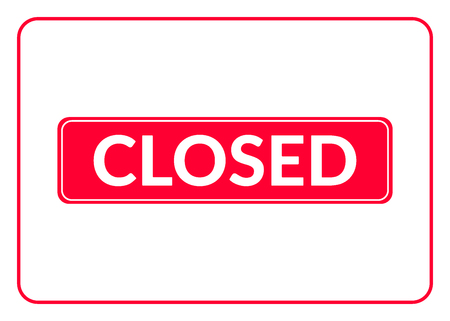 closed sign: Closed Sign. No enter. Print with prohibiting symbol for store, shop, cafe, hotel, business office, etc. Informative rectangular icon. Red signboard isolated on white background. Vector illustration