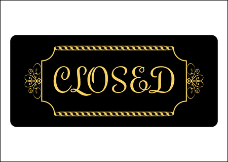 prohibiting: Closed Sign. Effect of gold. Print with prohibiting symbol for store, shop, cafe, hotel, business office, etc. Informative rectangular icon. Signboard isolated on white background. Vector illustration Illustration