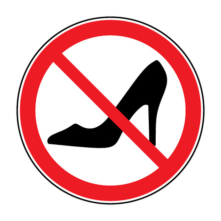 talones: No high heel shoes sign warning. Prohibited public information icon. Not allowed women shoe symbol. Stop label. Female of shoe in red round isolated on white background. Stock Vector illustration. Vectores