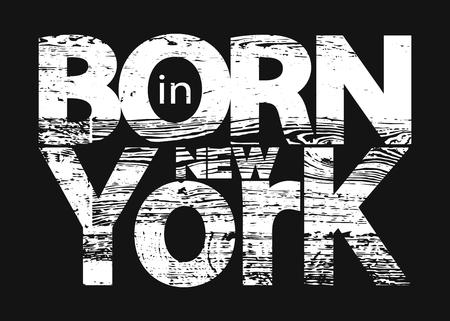 T-shirt typografie grafisch met citaat geboren in New York. Grunge mode stijlvolle druk voor sportkleding. Sjabloon t-shirt, kleding of kaart, etiket, poster. Symbool van vrijheid. Vector illustratie.