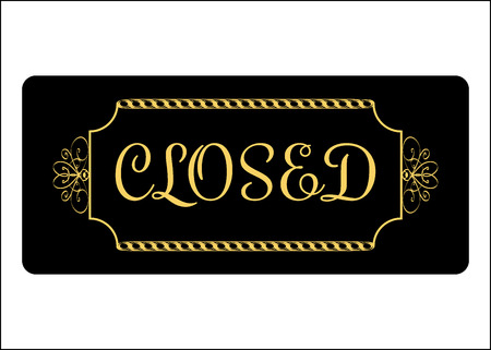 informative: Closed Sign. Effect of gold. Print with prohibiting symbol for store, shop, cafe, hotel, business office, etc. Informative rectangular icon. Signboard isolated on white background. illustration