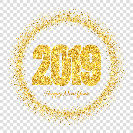 Happy New Year card, gold number 2019, circle frame. Golden glitter border isolated on white transparent background. Shiny design, light sparkle Christmas celebration, greeting Vector illustration 矢量图像