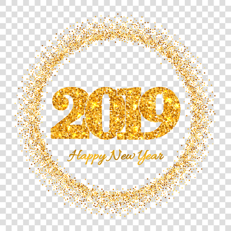 Happy New Year card, gold number 2019, circle frame. Golden glitter border isolated on white transparent background. Shiny design, light sparkle Christmas celebration, greeting Vector illustration Ilustração