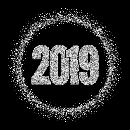 Happy New Year silver number 2019, circle frame. Silvery glitter border isolated on black background. Shiny pattern. Light sparkle design Christmas celebration, greeting card Vector illustration