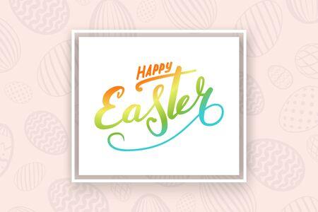 Happy Easter background, lettering. Greeting Easter 3D card. Decoration frame, handwritten inscription. Holiday border design for poster, flyer, banner. Calligraphy retro letters Vector illustration