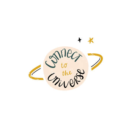 Handwritten inspirational lettering Connect to the Universe. Hand drawn illustration, vintage colors. Mindfulness, compassion and mind health concept. Vector illustration.