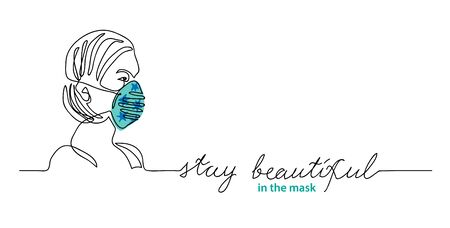 Woman in color face mask. Simple vector web banner, background. Stay beautiful lettering,face mask design, fashion. One continuous line drawing.