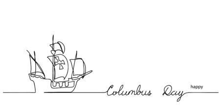 Happy Columbus day lettering and ship outline. Black and white simple vector Happy Columbus day illustration. Continuous line drawing art. 矢量图像