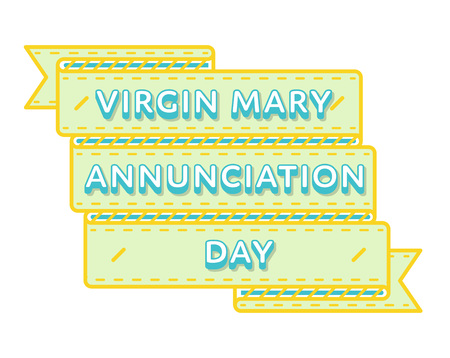 Virgin Mary Annunciation day emblem isolated vector illustration on white background. 25 march world catholic holiday event label, greeting card decoration graphic element Illustration