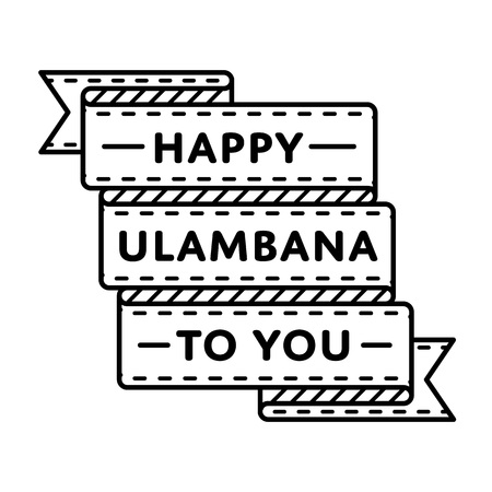 Happy Ulambana to You emblem isolated vector illustration on white background. 13 july buddhistic holiday event label, greeting card decoration graphic element