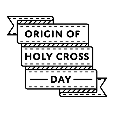 Origin of Holy Cross Day emblem isolated vector illustration on white background. 14 august world orthodox holiday event label, greeting card decoration graphic element