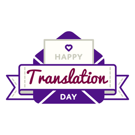 Happy Translation Day emblem isolated vector illustration on white background. 30 september professional holiday event label, greeting card decoration graphic element