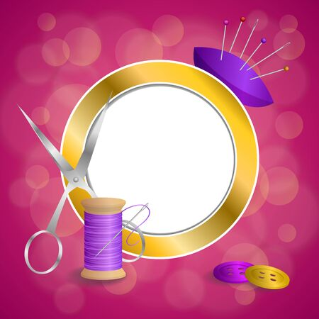 gold circle: Abstract background sewing thread equipment scissors button needle pin violet pink gold circle frame illustration vector Illustration
