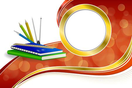 marcos redondos: La escuela de fondo abstracto libro verde azul portátil gobernante pluma lápiz clip de brújulas rojo amarillo cinta de oro de la ilustración del vector del marco del círculo