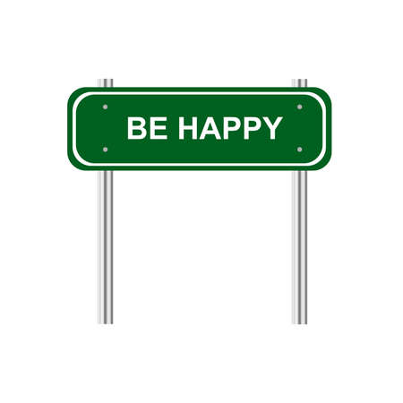 be: Green road sign Be Happy Illustration