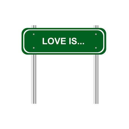 green road: Green road sign Love is