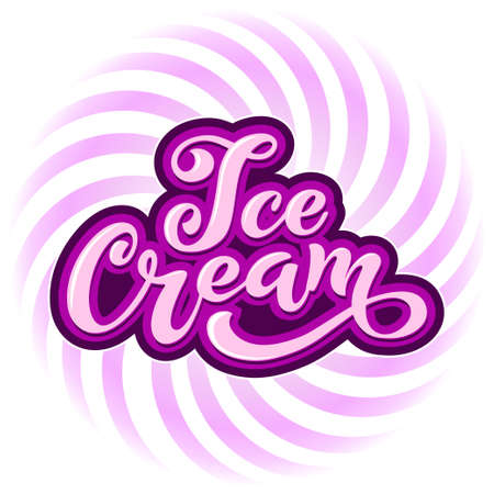 Ice Cream handwritten inscriptions. Logo for ice cream, labels, stickers and badges. Ice cream for a cafe or a pastry shop. Vector illustration. Vectores