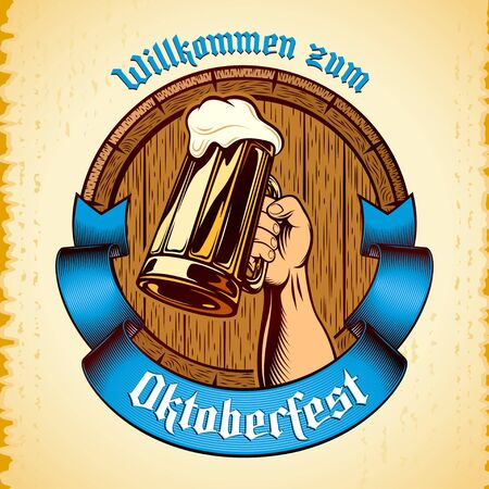 Vintage glass mug of beer in raised hand, wooden cask, banner ribbon on grunge background. Title Willkommen zum Oktoberfest. Vector illustration of brewing print design in engraved retro inked style.