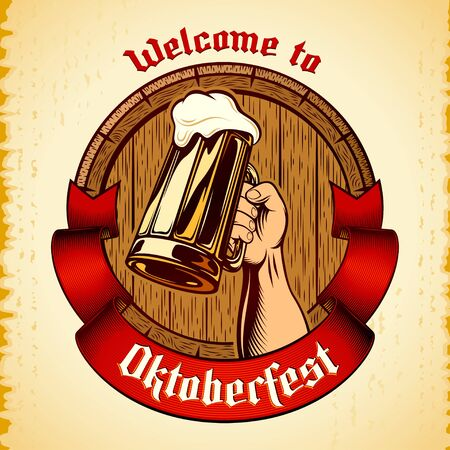 Glass mug of beer in raised hand, wooden cask, heraldic banner ribbon on grunge background. Title Welcome to Oktoberfest. Vector vintage illustration of brewing emblem in engraved retro inked style.