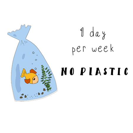 1 Day Per Week No Plastic. No Plastic concept illustration with a motivation slogan and a plastic bag with a sad fish inside. Vector Illustration.  イラスト・ベクター素材