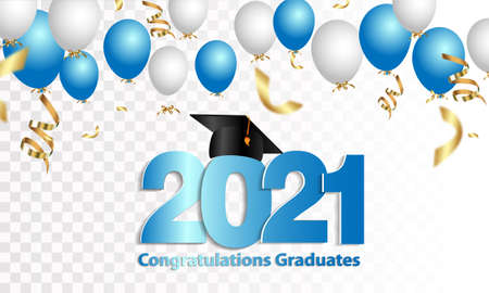 Congratulations graduation. Class of 2021. Graduation cap and confetti and balloons. Congratulatory banner in blue. Academy of Education School of Learning