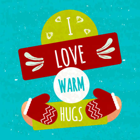 open type font: Juicy colorful typographic poster with shapes for text and decorative handmade items. I love warm hugs. Warming motivational flyer. Vector illustration Illustration