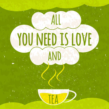 Juicy colorful typographical poster with a fragrant hot Cup of tea on a bright green background with a refreshing texture. About tea and love. Illustration