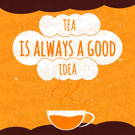 fragrant: Juicy colorful typographical poster with a fragrant hot Cup of tea on a bright orange background with a texture. Tea is always a good idea