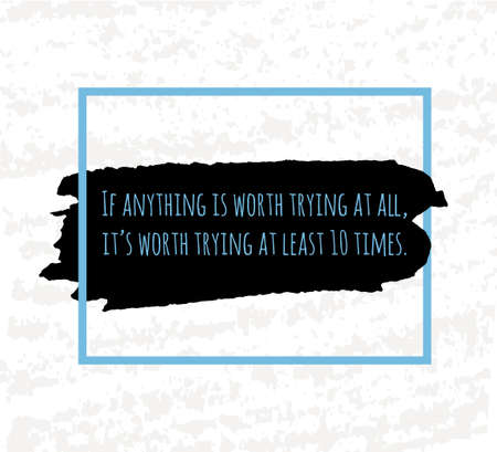 morale: Typographic poster hand drawing in the form of quotes and phrases to raise morale and good mood are written in black ink brushes in the blue box.
