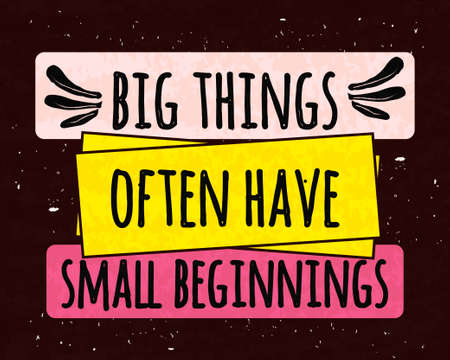 beginnings: Colorful typographic motivational poster the series of business concepts on a textured background about big things from small beginnings. Vector  illustration Illustration