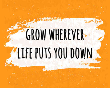 grow up: Motivation in a colorful typographic poster to raise faith in yourself and your strength. The series of business concepts of the value and aspirations grow up. Vector illustration