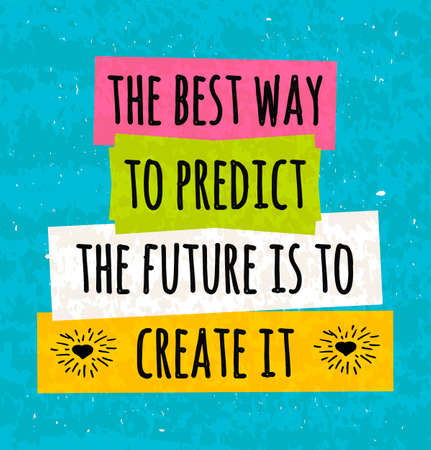 Motivation in a colorful typographic poster to raise faith in yourself and your strength. The series of business concepts in front of  brushstroke on the prediction of the future. Vector illustration