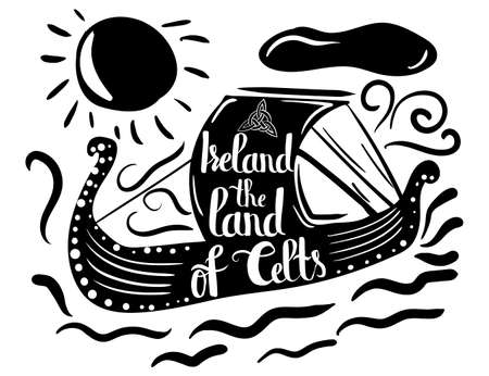 celts: Typographical poster on a black silhouette of a ship with quote Ireland the land of Celts isolated on a white background. Vector illustration