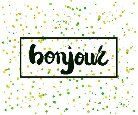 bonjour: Beautiful confetti poster with quotes lettering bonjour. Vector illustration